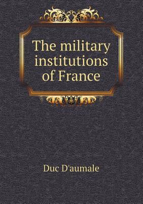 The Military Institutions of France
