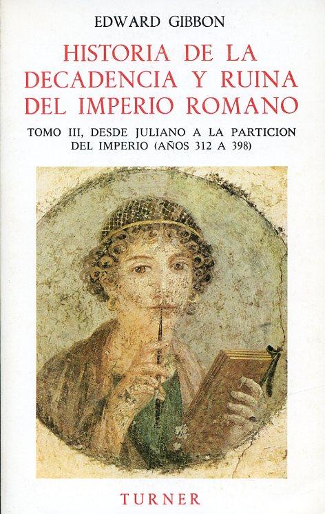 Historia de la decadencia y ruina del Imperio romano. Tomo III