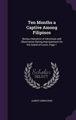 Ten Months a Captive Among Filipinos