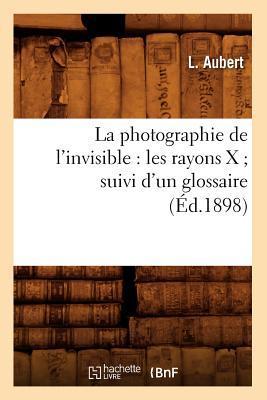 La Photographie de l'Invisible