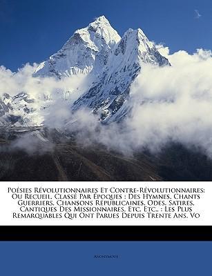 Poésies Révolutionnaires Et Contre-Révolutionnaires