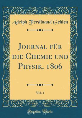 Journal für die Chemie und Physik, 1806, Vol. 1 (Classic Reprint)