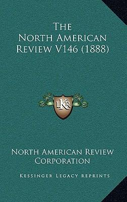 The North American Review V146 (1888)