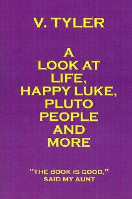 A Look at Life, Happy Luke, Pluto People and More