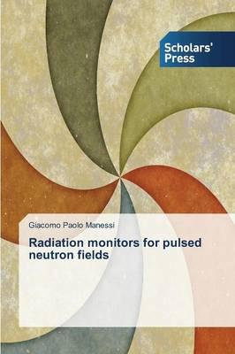 Radiation monitors for pulsed neutron fields