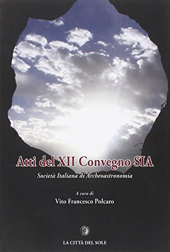 Atti del 12 Convegno SIA - Società Italiana di Archeoastronomia