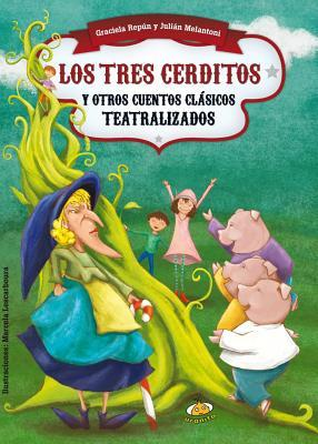 Los tres cerditos y otros cuentos clasicos teatralizados / The Three Little Pigs and Other Classic Stories Theatricalized