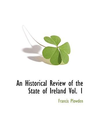 An Historical Review of the State of Ireland Vol. 1