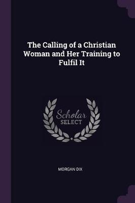 The Calling of a Christian Woman and Her Training to Fulfil It