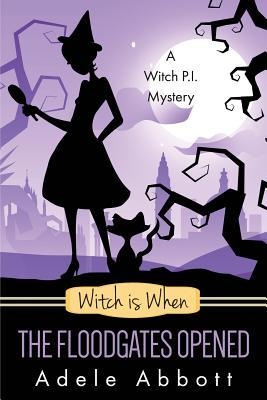 Witch Is When The Floodgates Opened