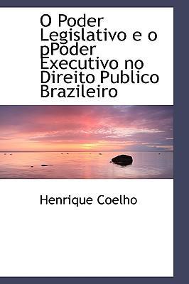 O Poder Legislativo E O Poder Executivo No Direito Publico Brazileiro