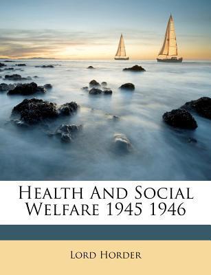 Health and Social Welfare 1945 1946