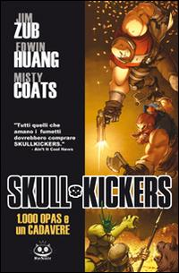 100 opas and a dead body. Skullkickers
