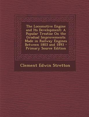 The Locomotive Engine and Its Development