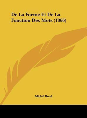 de La Forme Et de La Fonction Des Mots (1866)
