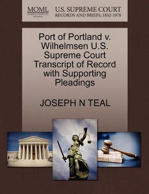 Port of Portland V. Wilhelmsen U.S. Supreme Court Transcript of Record with Supporting Pleadings