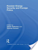 Russian Energy Security and Foreign Policy