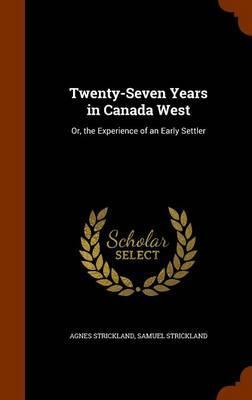 Twenty-Seven Years in Canada West
