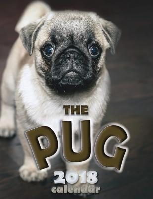 The Pug 2018 Calendar (UK Edition)