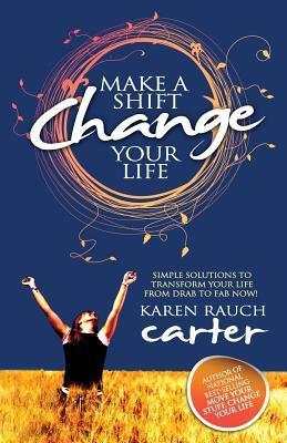 Make a Shift, Change Your Life
