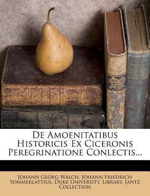 de Amoenitatibus Historicis Ex Ciceronis Peregrinatione Conlectis.