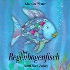 Der Regenbogenfisch.