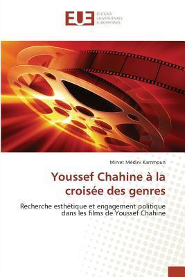 Youssef Chahine a la Croisee des Genres