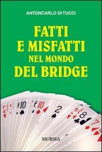 Fatti e misfatti nel mondo del bridge