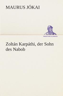 Zoltán Karpáthi, der Sohn des Nabob