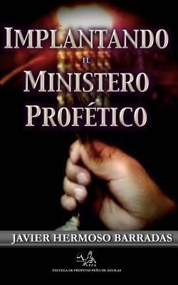 Implantando el Ministerio Profetico/ Implanting the Prophetic Ministry