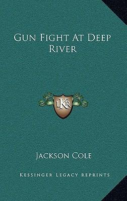 Gun Fight at Deep River