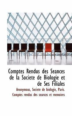Comptes Rendus Des Seances de La Societe de Biologie Et de Ses Filiales