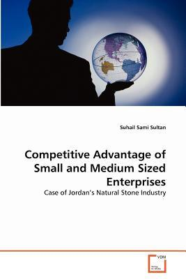 Competitive Advantage of Small and Medium Sized Enterprises