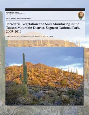 Terrestrial Vegetation and Soils Monitoring in the Tucson Mountain District, Saguaro National Park, 2009-2010