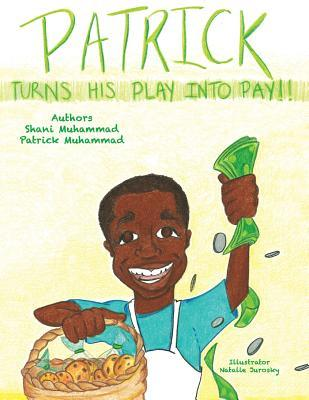 Patrick Turns His Play Into Pay