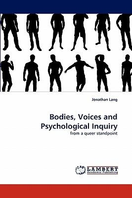 Bodies, Voices and Psychological Inquiry