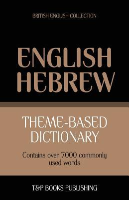 Theme-based dictionary British English-Hebrew - 7000 words