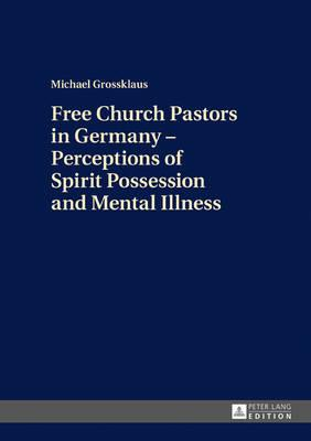 Free Church Pastors in Germany – Perceptions of Spirit Possession and Mental Illness