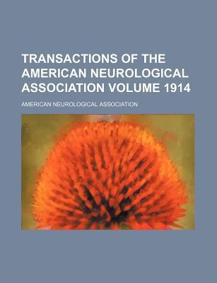 Transactions of the American Neurological Association Volume 1914
