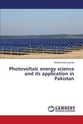 Photovoltaic energy science and its application in Pakistan