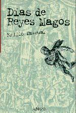 DIAS DE REYES MAGOS PREMIO LAZARILLO 1998