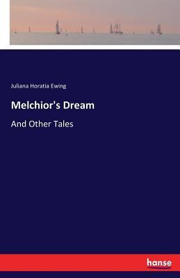Melchior's Dream