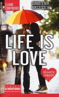 Life is love. Hearts series