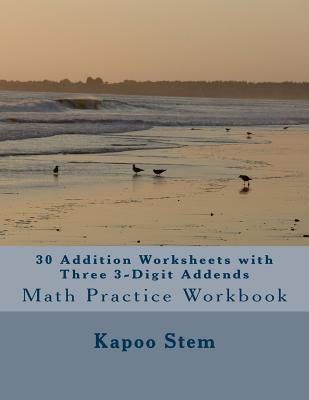 30 Addition Worksheets With Three 3-digit Addends