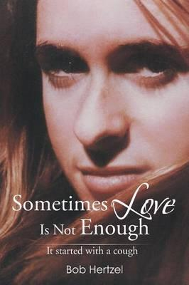 Sometimes Love Is Not Enough