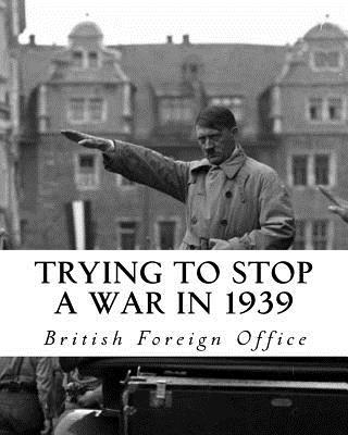 Trying to Stop a War in 1939