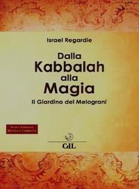 Dalla kabbalah alla magia. Il giardino dei melograni