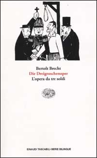 Die Dreigroschenoper - L' opera da tre soldi