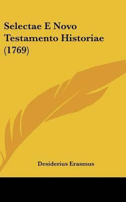 Selectae E Novo Testamento Historiae (1769)