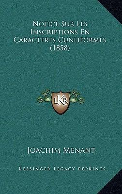 Notice Sur Les Inscriptions En Caracteres Cuneiformes (1858)